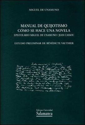 MANUAL DE QUIJOTISMO ; CÓMO SE HACE UNA NOVELA . EPISTOLARIO MIGUEL DE UNAMUNO / JEAN CASSOU