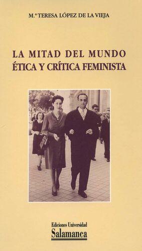 LA MITAD DEL MUNDO. ÉTICA Y CRÍTICA FEMINISTA