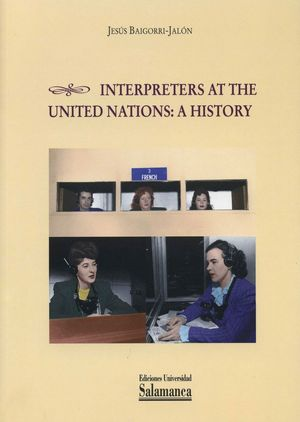 INTERPRETERS AT THE UNITED NATIONS. A HISTORY