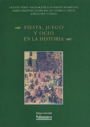 FIESTA, JUEGO Y OCIO EN LA HISTORIA