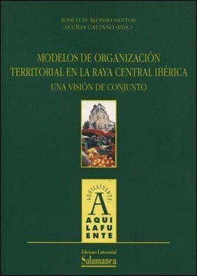 MODELOS DE ORGANIZACIÓN TERRITORIAL EN LA RAYA CENTRAL IBÉRICA