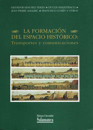 LA FORMACIÓN DEL ESPACIO HISTÓRICO: TRANSPORTES Y COMUNICACIONES