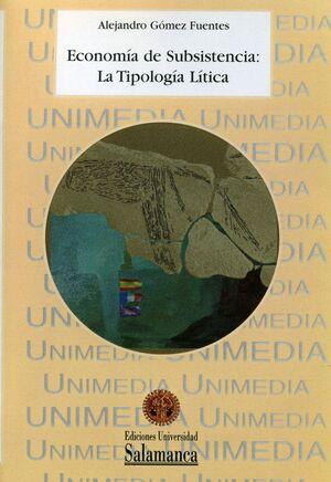 ECONOMÍA DE SUBSISTENCIA: LA TIPOLOGÍA LÍTICA 1 CD