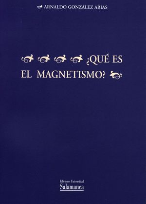 ¿QUÉ ES EL MAGNETISMO?