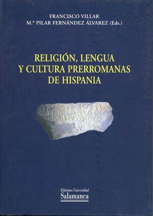 RELIGIÓN, LENGUA Y CULTURA PRERROMANAS DE HISPANIA