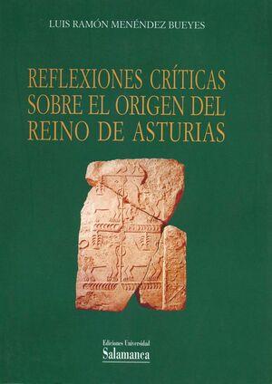 REFLEXIONES CRÍTICAS SOBRE EL ORIGEN DEL REINO DE ASTURIAS