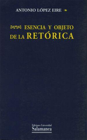ESENCIA Y OBJETO DE LA RETÓRICA