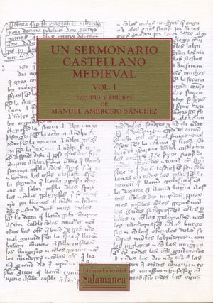 UN SERMONARIO CASTELLANO MEDIEVAL. EL MS. 1854 DE LA BIBLIOTECA UNIVERSITARIA DE SALAMANCA. 2 VOLÚME