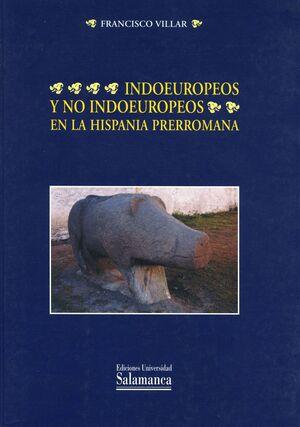 INDOEUROPEOS Y NO INDOEUROPEOS EN LA HISPANIA PRERROMANA