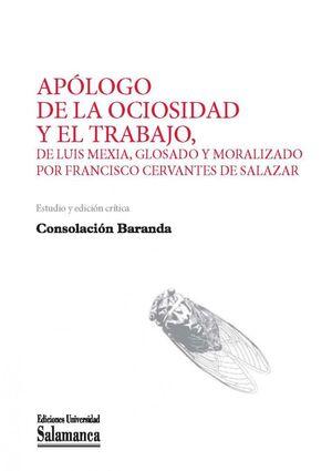 APÓLOGO DE LA OCIOSIDAD Y EL TRABAJO, DE LUIS MEXÍA, GLOSADO Y MORALIZADO POR FRANCISCO CERVANTES DE SALAZAR
