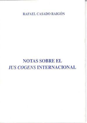 NOTAS SOBRE EL IUS COGENS INTERNACIONAL