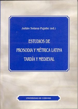 ESTUDIOS DE PROSODIA Y MÉTRICA LATINA TARDÍA Y MEDIEVAL