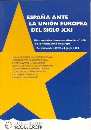 ESPAÑA ANTE LA UNIÓN EUROPEA DEL SIGLO XXI. LIBRO COLECTIVO CONMEMORATIVO DEL Nº 100 DE LA REVISTA A