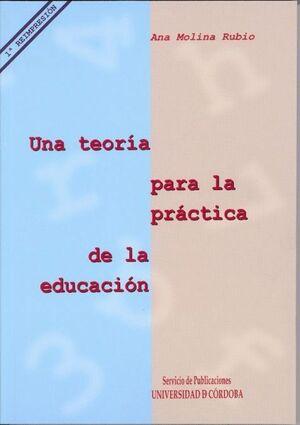 UNA TEORÍA PARA LA PRÁCTICA DE LA EDUCACIÓN