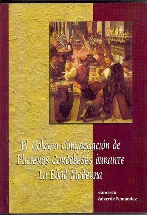 EL COLEGIO-CONGREGACIÓN DE PLATEROS CORDOBESES DURANTE LA EDAD MODERNA