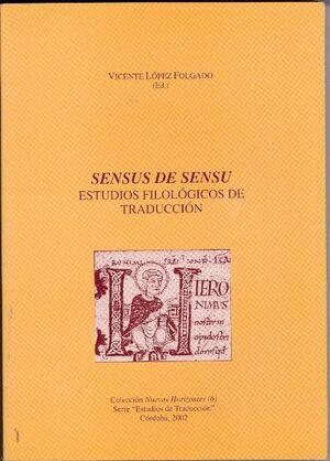 SENSUS DE SENSU. ESTUDIOS FILOLÓGICOS DE TRADUCCIÓN