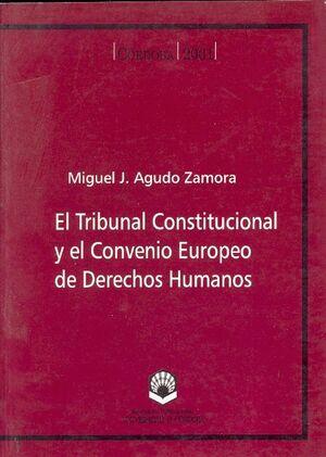 EL TRIBUNAL CONSTITUCIONAL Y EL CONVENIO EUROPEO DE DERECHOS HUMANOS