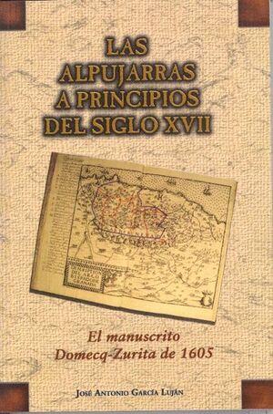 LAS ALPUJARRAS A PRINCIPIOS DEL SIGLO XVII: EL MANUSCRITO DOMECQ-ZURITA DE 1605