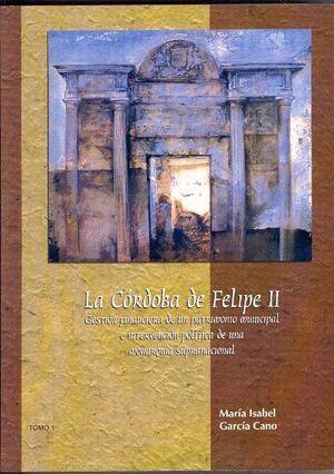 LA CÓRDOBA DE FELIPE II. GESTIÓN FINANCIERA DE UN PATRIMONIO MUNICIPAL E INTERVENCIÓN POLÍTICA DE UNA MONARQUÍA SUPRANACIONAL