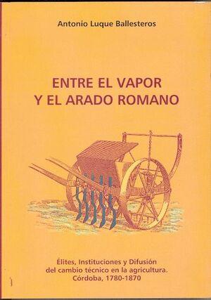 ENTRE EL VAPOR Y EL ARADO ROMANO. ÉLITES, INSTITUCIONES Y DIFUSIÓN DEL CAMBIO TÉCNICO EN LA AGRICULT
