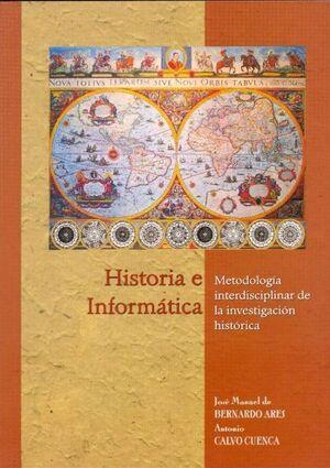 HISTORIA E INFORMÁTICA. METODOLOGÍA INTERDISCIPLINAR DE LA INVESTIGACIÓN HISTÓRICA