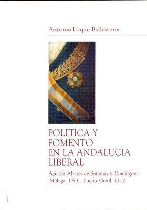 POLÍTICA Y FOMENTO EN LA ANDALUCÍA LIBERAL. AGUSTÍN ÁLVAREZ DE SOTOMAYOR DOMÍNGUEZ (MÁLAGA, 1793-PUE