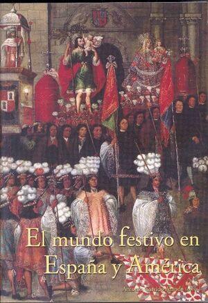 EL MUNDO FESTIVO EN ESPAÑA Y AMÉRICA