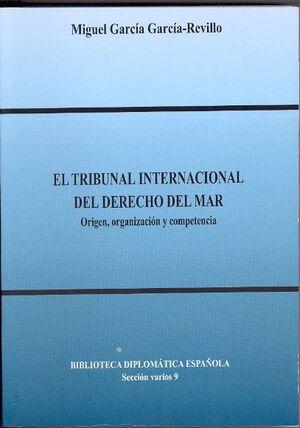 EL TRIBUNAL INTERNACIONAL DEL DERECHO DEL MAR. ORIGEN, ORGANIZACIÓN Y COMPETENCIA