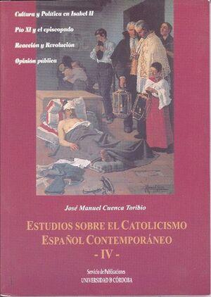 ESTUDIOS SOBRE EL CATOLICISMO ESPAÑOL CONTEMPORÁNEO IV