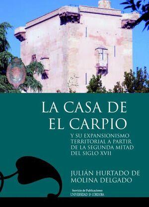 LA CASA DE EL CARPIO Y SU EXPANSIONISMO TERRITORIAL A PARTIR DE LA SEGUNDA MITAD DEL SIGLO XVII