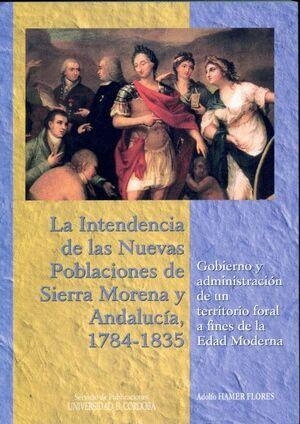 LA INTENDENCIA DE LAS NUEVAS POBLACIONES DE SIERRA MORENA Y ANDALUCÍA, 1784-1835.
