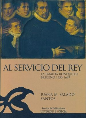 AL SERVICIO DEL REY: LA FAMILIA RONQUILLO BRICEÑO 1550-1669