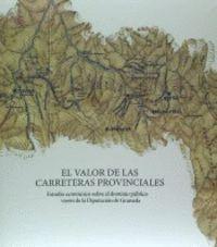 EL VALOR DE LAS CARRETERAS PROVINCIALES ESTUDIO ECONÓMICO SOBRE EL DOMINIO PÚBLICO VIARIO DE LA DIPU