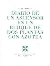 DIARIO DE UN ASCENSOR EN UN BLOQUE DE DOS PLANTAS CON AZOTEA