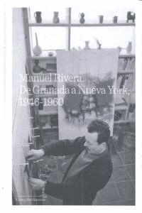 MANUEL RIVERA DE GRANADA A NUEVA YORK 1946-1960