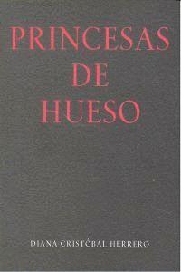 PRINCESAS DE HUESO