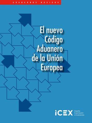 EL NUEVO CÓDIGO ADUANERO DE LA UNIÓN EUROPEA