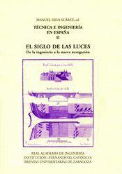 TÉCNICA E INGENIERÍA EN ESPAÑA II Y III. EL SIGLO DE LAS LUCES. II. DE LA INGENIERÍA A LA NUEVA NAVE