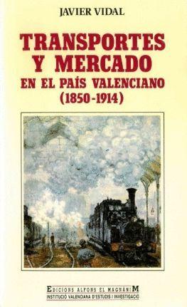 TRANSPORTES Y MERCADO EN EL PAÍS VALENCIANO (1850-1914)
