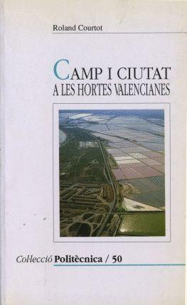 CAMP I CIUTAT A LES HORTES VALENCIANES