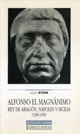ALFONSO EL MAGNÁNIMO, REY DE ARAGÓN, NÁPOLES Y SICILIA