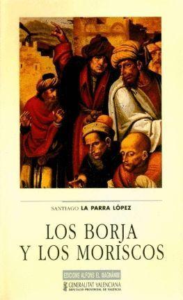 LOS BORJA Y LOS MORISCOS