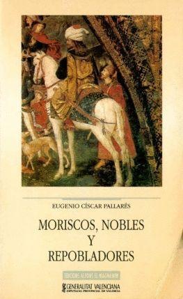 MORISCOS, NOBLES Y REPOBLADORES: ESTUDIOS SOBRE EL SIGLO XVII EN VALENCIA