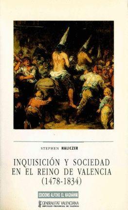 INQUISICIÓN Y SOCIEDAD EN EL REINO DE VALENCIA (1478-1834)