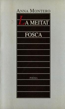 LA MEITAT FOSCA