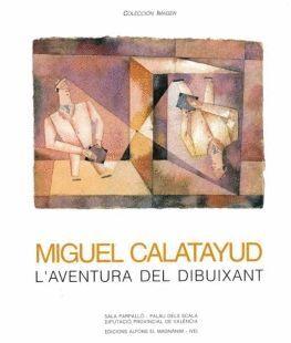 MIGUEL CALATAYUD, L'AVENTURA DEL DIBUIXANT