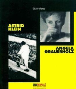 ASTRID KLEIN. ANGELA GRAUERHOLZ