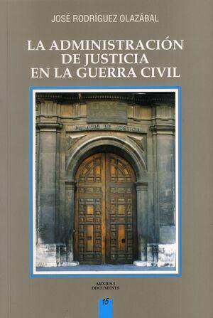 LA ADMINISTRACIÓN DE JUSTICIA EN LA GUERRA CIVIL