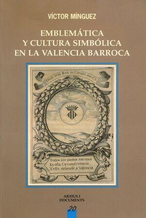 EMBLEMÁTICA Y CULTURA SIMBÓLICA EN LA VALENCIA BARROCA : (JEROGLÍFICOS, ENIGMAS, DIVISAS Y LABERINTO