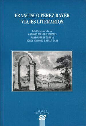FRANCISCO PÉREZ BAYER: VIAJES LITERARIOS